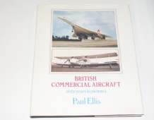 British Commercial Aircraft: Sixty Years in Pictures (Ellis 1980)